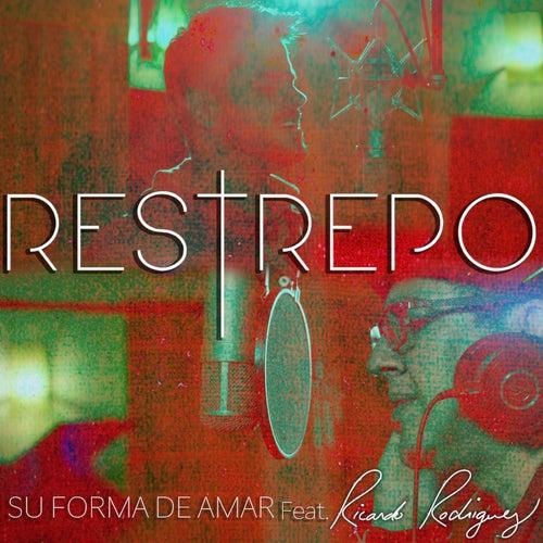 Su Forma de Amar (feat. Ricardo Rodriguez) de Restrepo