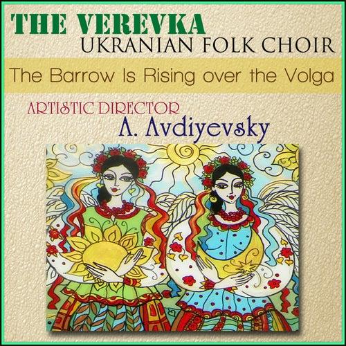 The Barrow Is Rising over the Volga de The Verevka Ukranian Folk Choir