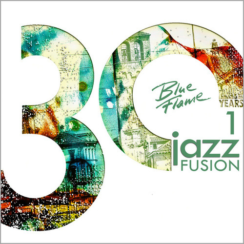 30 Years Blue Flame Records Jazz Fusion Vol.1 von Various Artists