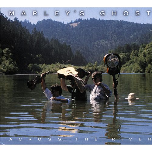 Across The River von Marley's Ghost