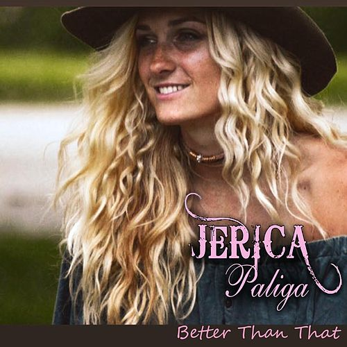 Better Than That by Jerica Paliga