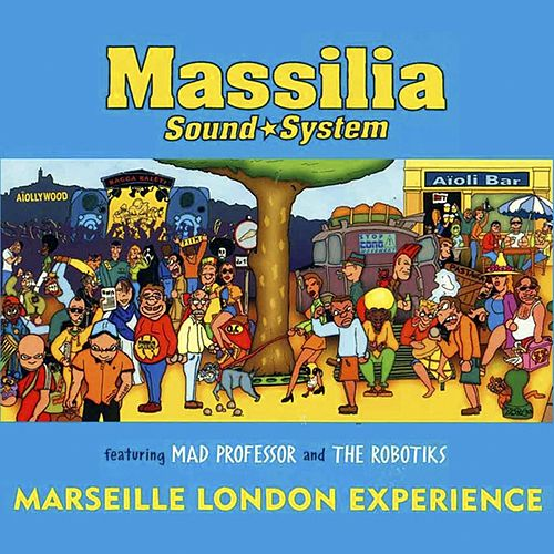 Marseille London Experience by Massilia Sound System