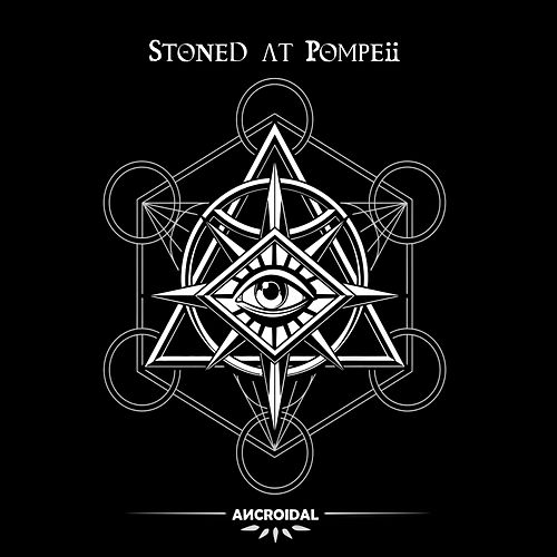 Ancroidal by Stoned at pompeii