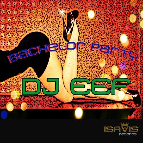 Bachelor Party de DJ Eef