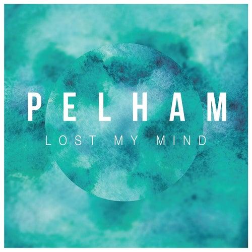 Lost My Mind by Pelham