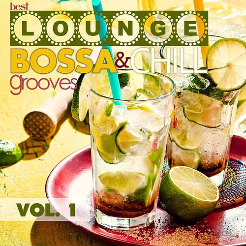 Best Lounge Bossa and Chill Grooves, Vol. 1 (Your Monday Playlist) von Various Artists