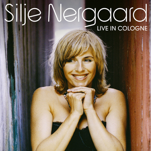Live In Cologne (Live) by Silje Nergaard