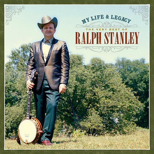 My Life & Legacy: The Very Best of Ralph Stanley de Ralph Stanley