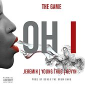 Oh I (feat. Jeremih, Young Thug, Sevyn) by The Game