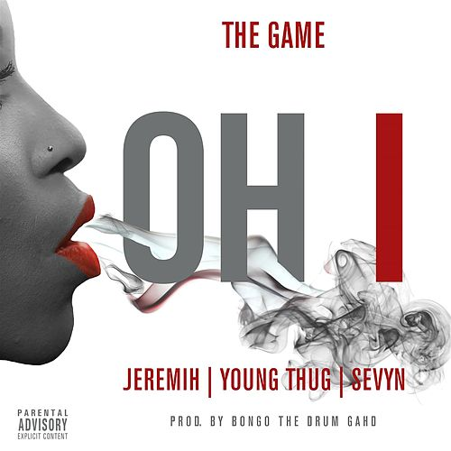 Oh I (feat. Jeremih, Young Thug, Sevyn) de The Game