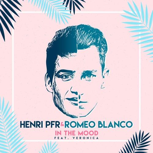 In The Mood (feat. Veronica) de Henri PFR & Roméo Blanco