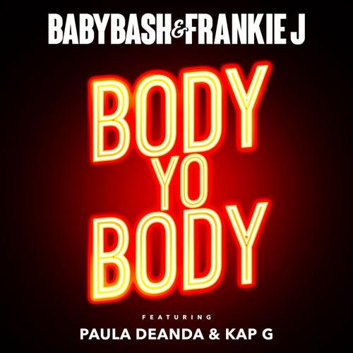 Body Yo Body  (feat. Paula Deanda & Kap G) von Frankie J