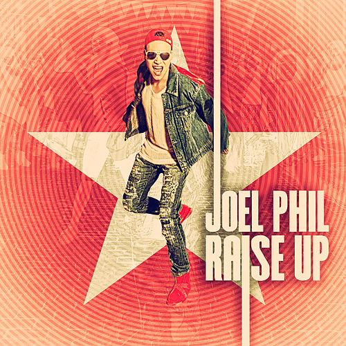 Raise Up by Joel Phil