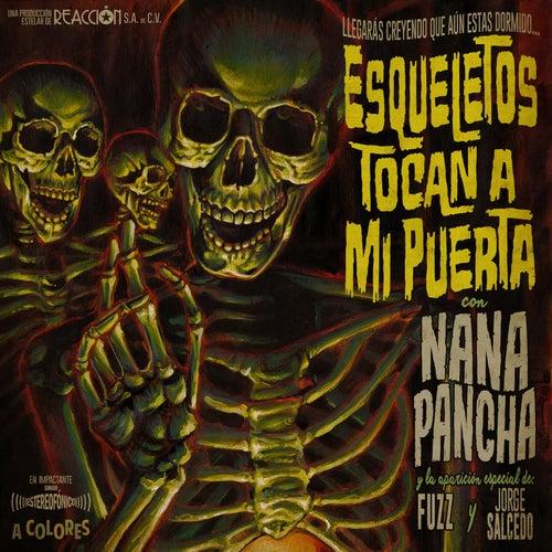 Esqueletos Tocan a Mi Puerta by Nana Pancha