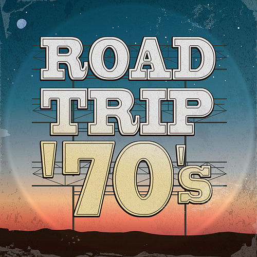 Road Trip '70s by Various Artists