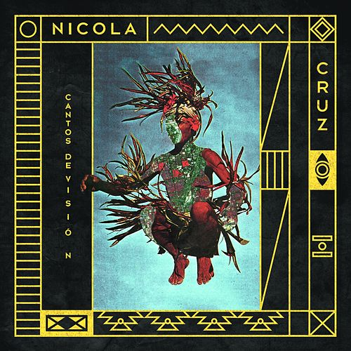 Cantos de Vision - Single by Nicola Cruz