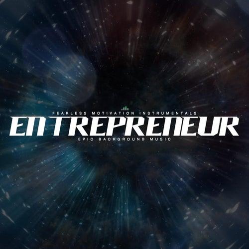 Entrepreneur: Epic Background Music de Fearless Motivation Instrumentals