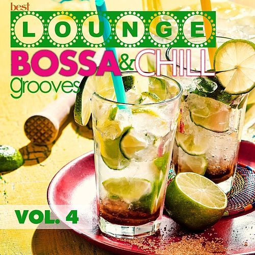 Best Lounge Bossa and Chill Grooves, Vol. 4 (Your Thursday Playlist) von Various Artists