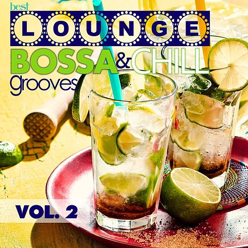 Best Lounge Bossa and Chill Grooves, Vol. 2 (Your Tuesday Playlist) von Various Artists