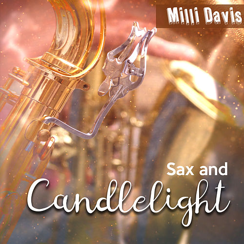 Sax and Candlelight by Milli Davis