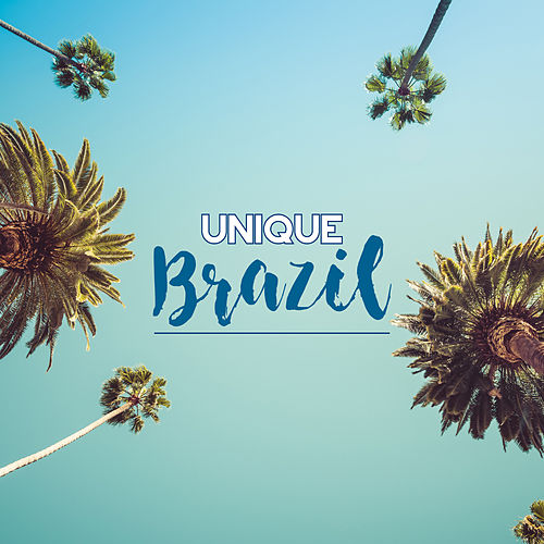 Unique Brazil (Fresh Brazilian and Bossa Nova Sounds Collection) von Various Artists
