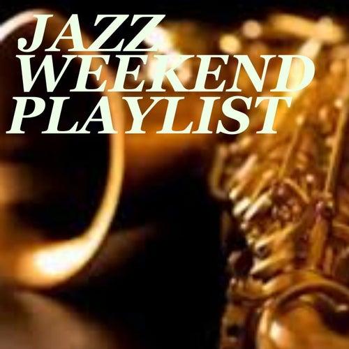 Jazz Weekend Playlist de Various Artists