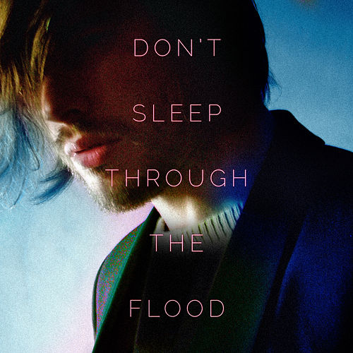 Don't Sleep Through the Flood by Russell Swallow