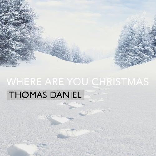Where Are You Christmas von Thomas Daniel