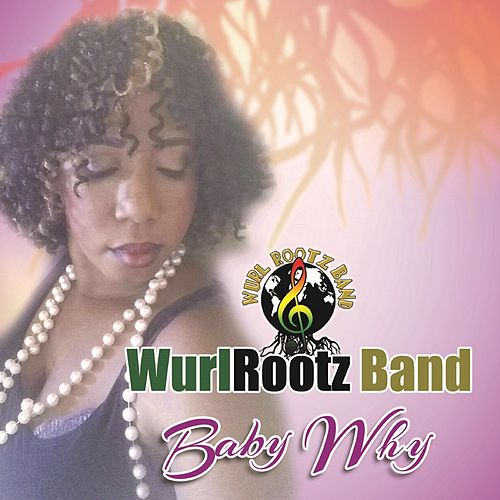 Baby Why EP by Wurl Rootz Band