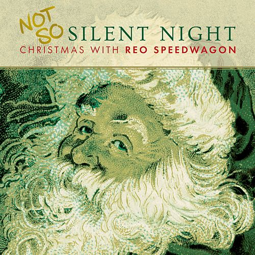 Not So Silent Night... Christmas With REO Speedwagon by REO Speedwagon