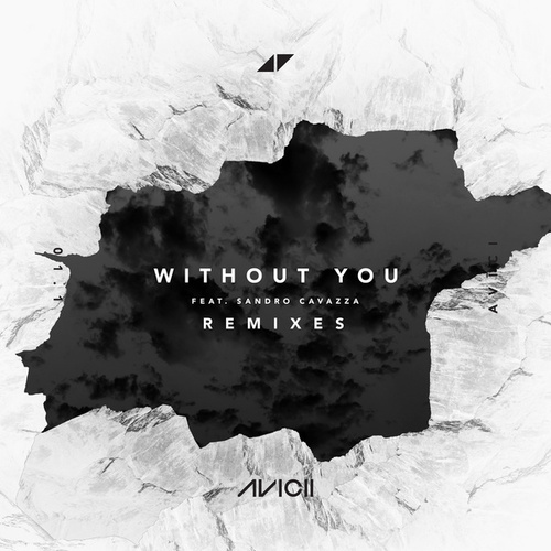 Without You (feat. Sandro Cavazza) (Remixes) de Avicii
