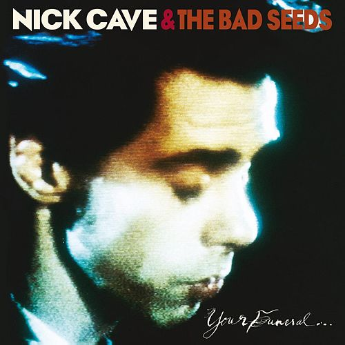 Your Funeral... My Trial (2009 Remastered Version) von Nick Cave