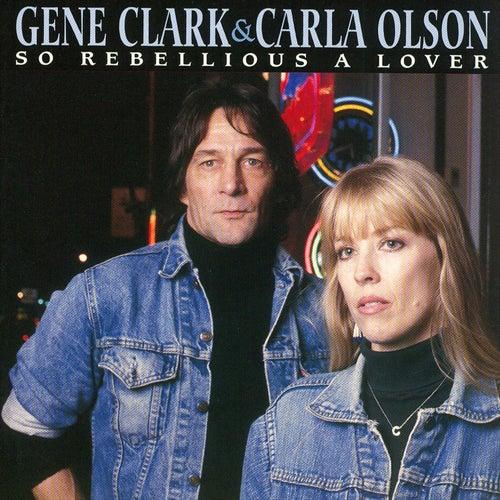 So Rebellious A Lover von Gene Clark