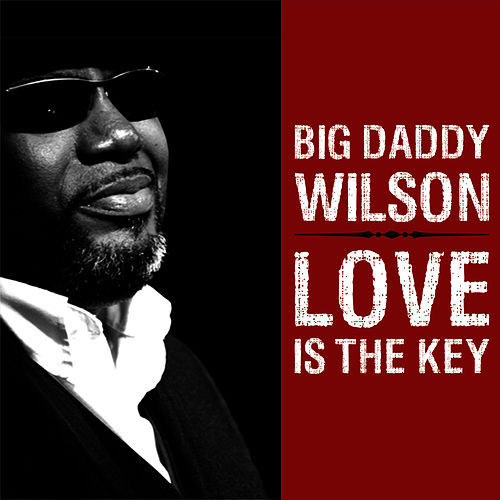 Love Is The Key von Big Daddy Wilson