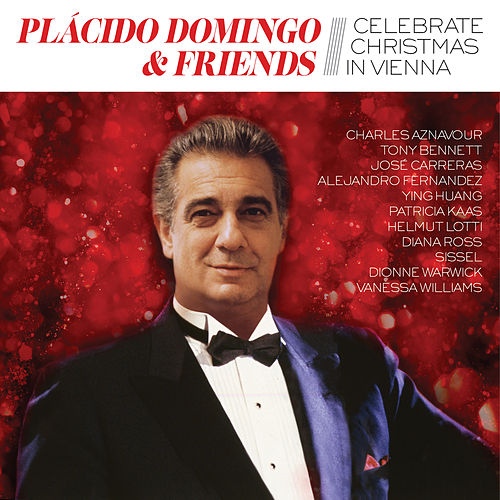 Placido Domingo & Friends Celebrate Christmas in Vienna by Plácido Domingo