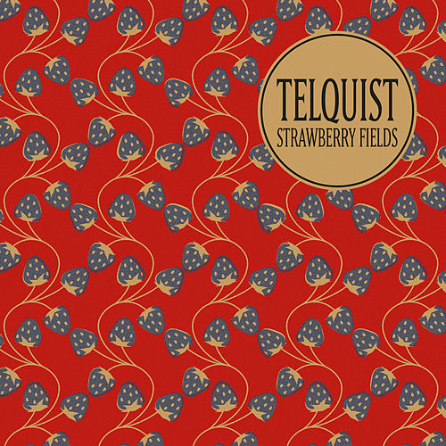 Strawberry Fields by Telquist