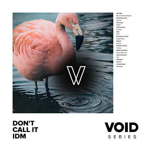 VOID: Don't Call It IDM de Various Artists