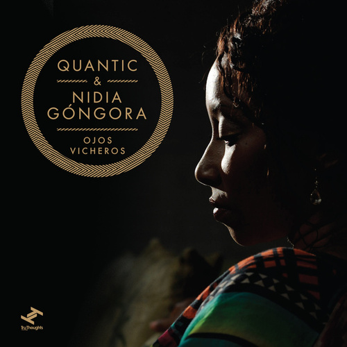 Ojos Vicheros de Quantic & Nidia Góngora