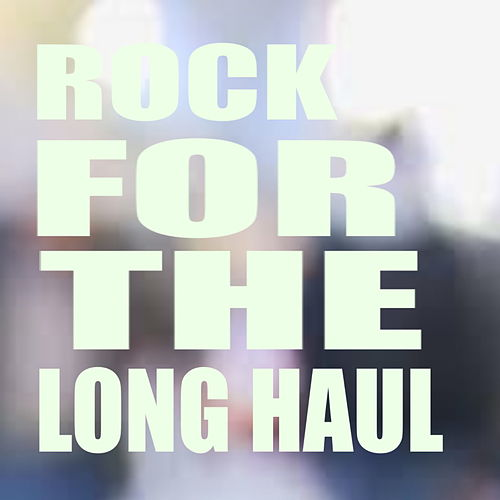 Rock For The Long Haul de Various Artists