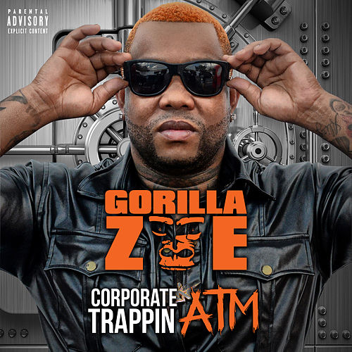 Corporate Trappin ATM von Gorilla Zoe