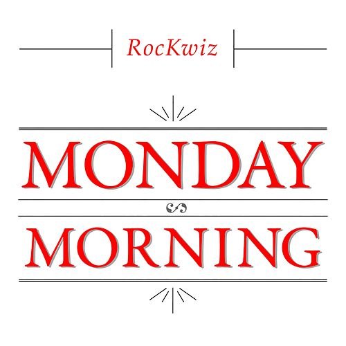 Monday Morning by RocKwiz