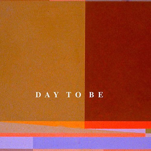 Day to Be de Various Artists