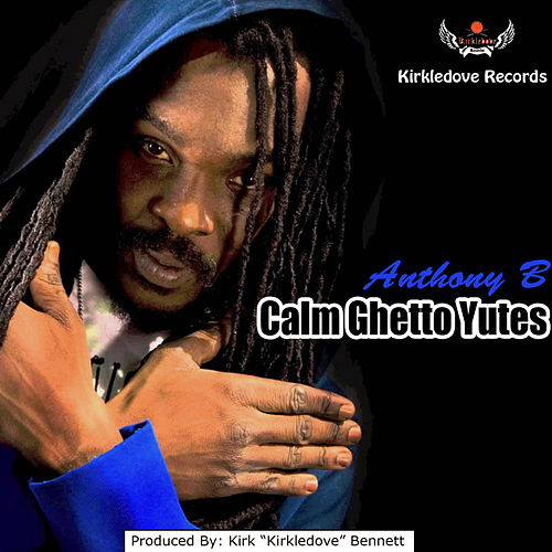 Calm Ghetto Yutes by Anthony B