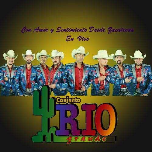 Con Amor y Sentimiento Desde Zacatecas (En Vivo) by Conjunto Rio Grande