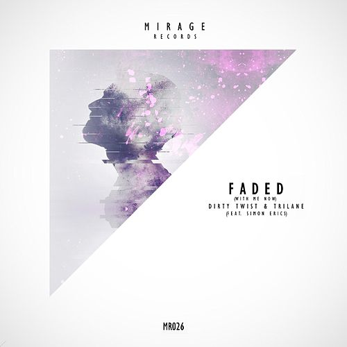 Faded (With Me Now) (feat. Simon Erics) by Trilane