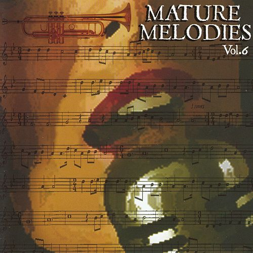 Mature Melodies, Vol. 6 by Various Artists