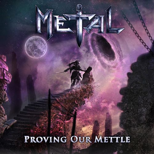 Proving Our Mettle by Metal