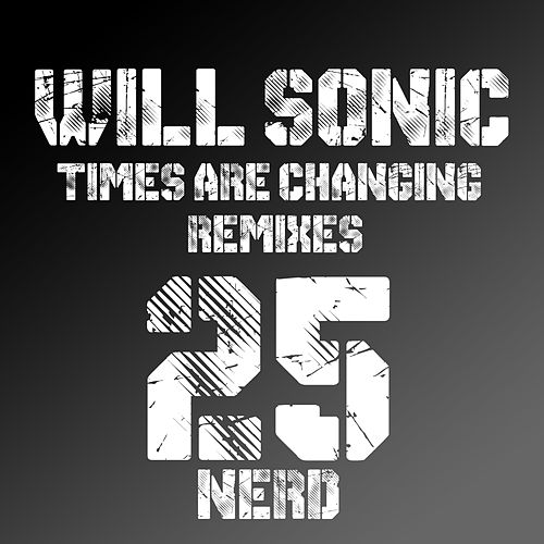 Times Are Changing: Remixes by Will Sonic