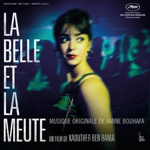 La Belle et la meute (Original Motion Picture Soundtrack) von Amine Bouhafa