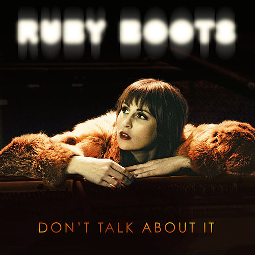 Don't Talk About It by Ruby Boots
